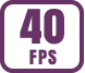 Up to 40 fps