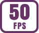 Up to 50 fps