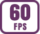 Up to 60 fps