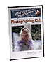Adventures in Photography - Photographing Kids (DVD)