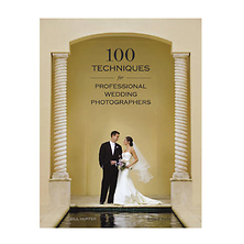 100 Techniques for Professional Wedding Photographers Image 0