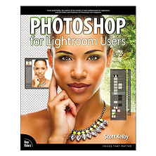 Photoshop for Lightroom Users By Scott Kelby Image 0