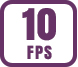 Up to 10 fps
