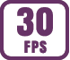Up to 30 fps