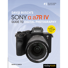 David D. Busch Sony a7R IV Guide to Digital Photography - Paperback Book Image 0